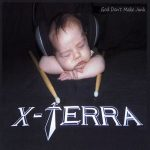 X-Terra – God Don't Make Junk (2017) 320 kbps