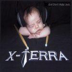 X-Terra – God Don't Make Junk (2017) 320 kbps