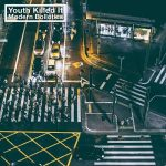 Youth Killed It – Modern Bollotics (2017) 320 kbps