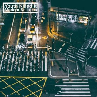 Youth Killed It - Modern Bollotics (2017) 320 kbps