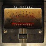 42 Decibel - Overloaded (2017) 320 kbps
