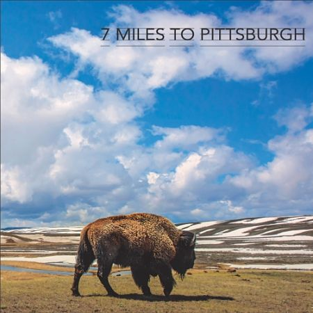 7 Miles To Pittsburgh - 7 Miles To Pittsburgh (2017) 320 kbps