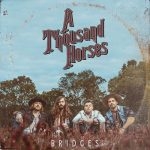 A Thousand Horses – Bridges (2017) 320 kbps