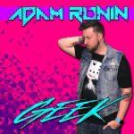 Adam Ronin – Geek (2017) 320 kbps
