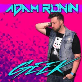 Adam Ronin - Geek (2017) 320 kbps