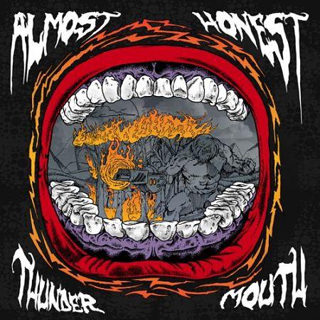 Almost Honest - Thunder Mouth (2017) 320 kbps