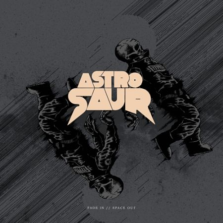 Astrosaur - Fade In // Space Out (2017) 320 kbps