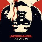 Atragon – I, Necromancer (2017) 320 kbps