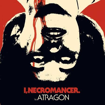 Atragon - I, Necromancer (2017) 320 kbps