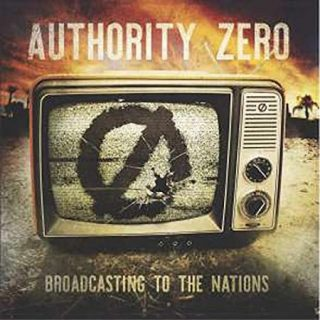 Authority Zero - Broadcasting to the Nations (2017) 320 kbps