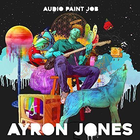 Ayron Jones - Audio Paint Job (2017) 320 kbps
