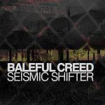 Baleful Creed – Seismic Shifter (2017) 320 kbps