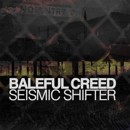 Baleful Creed - Seismic Shifter (2017) 320 kbps