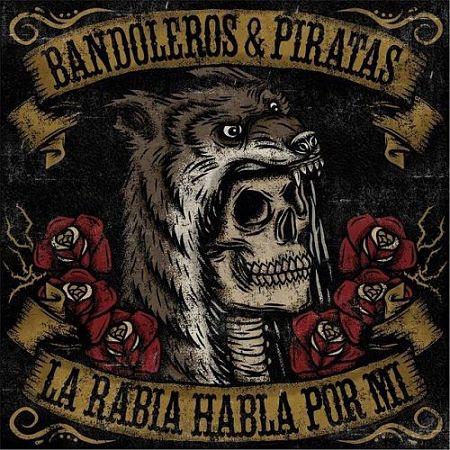 Bandoleros & Piratas - La Rabia Habla Por Mi (2017) 320 kbps