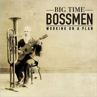 Big Time Bossmen - Working On A Plan (2017) 320 kbps