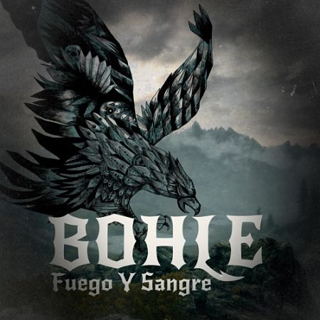 Bohle - Fuego y Sangre (2017) 320 kbps