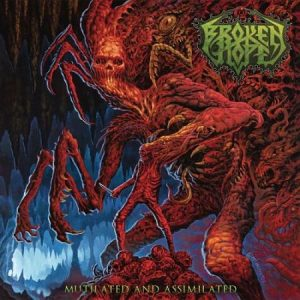 Broken Hope - Mutilated and Assimilated (2017) 320 kbps