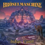 Bröselmaschine - Indian Camel (2017) 320 kbps