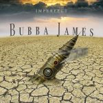 Bubba James – Imperfect (2017) 320 kbps