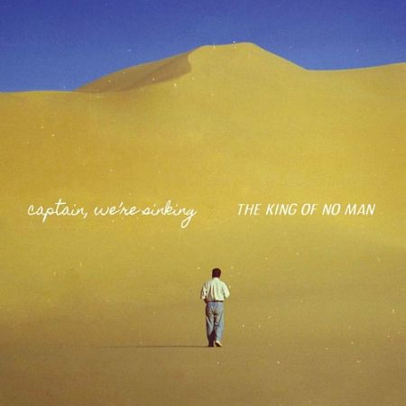 Captain, We're Sinking - The King of No Man (2017) 320 kbps