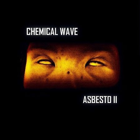 Chemical Wave - Asbesto II (2017) 320 kbps