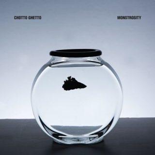 Chotto Ghetto - Monstrosity (2017) 320 kbps