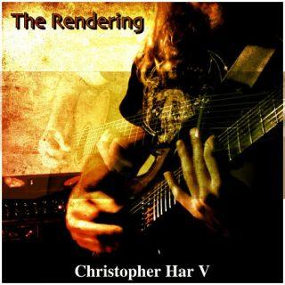 Christopher Har V - The Rendering (2017) 320 kbps