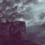 Currents – The Place I Feel Safest (2017) 320 kbps