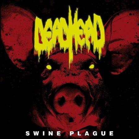 Dead Head - Swine Plague (2017) 320 kbps