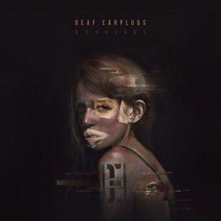 Deaf Earplugs - Godheads (2017) 320 kbps