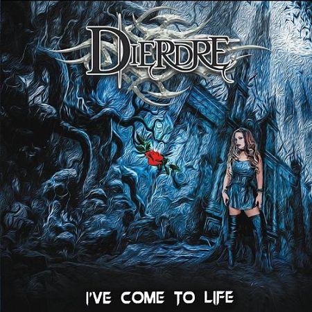 Dierdre - I've Come To Life (2017) 320 kbps