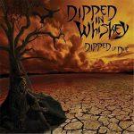 Dipped In Whiskey – Dipped Or Die (2017) 320 kbps