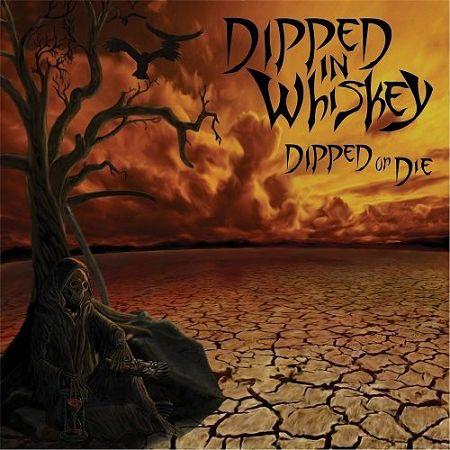 Dipped In Whiskey - Dipped Or Die (2017) 320 kbps