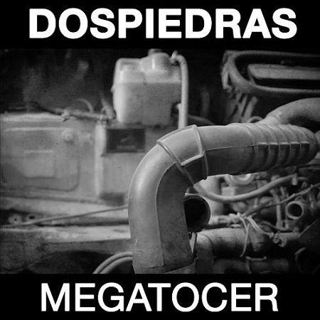 Dospiedras - Megatocer (2017) 320 kbps