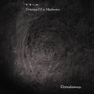 Drondamus - The Dreams Of A Madman (2017) 320 kbps