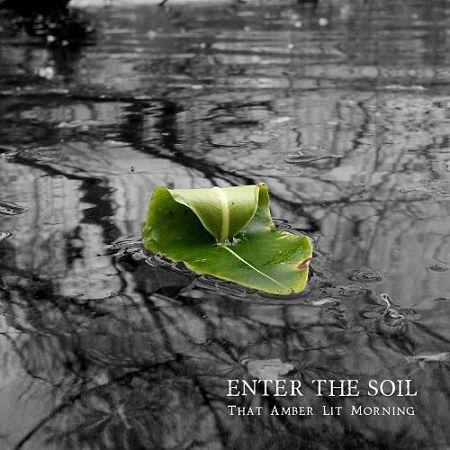 Enter The Soil - That Amber Lit Morning (2017) 320 kbps