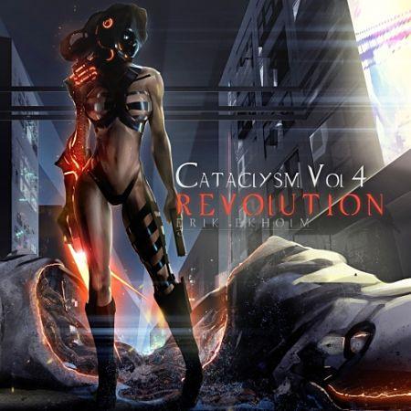 Erik Ekholm - Cataclysm Vol. 4 - Revolution (2017) 320 kbps
