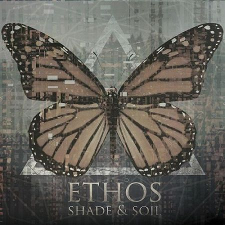 Ethos - Shade And Soil (2017) 320 kbps