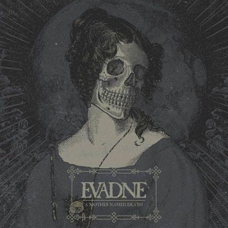 Evadne - A Mother Named Death (2017) 320 kbps