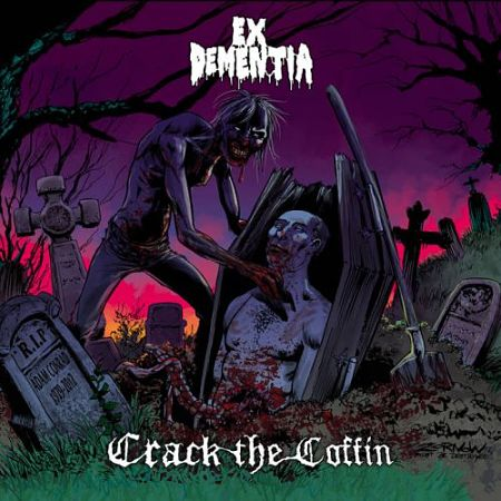 Ex Dementia - Crack the Coffin (2017) 320 kbps
