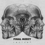 Final Mercy – Revival (2017) 320 kbps (transcode)