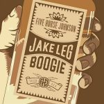 Five Horse Johnson – Jake Leg Boogie (2017) 320 kbps