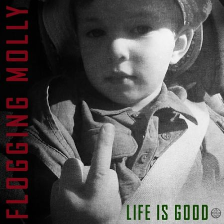Flogging Molly - Life Is Good (2017) 320 kbps