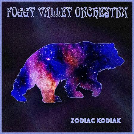 Foggy Valley Orchestra - Zodiac Kodiak (2017) 320 kbps