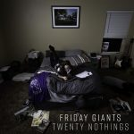 Friday Giants - Twenty Nothings (2017) 320 kbps