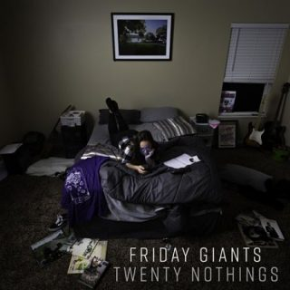Friday Giants - Twenty Nothings (2017) 320 kbps