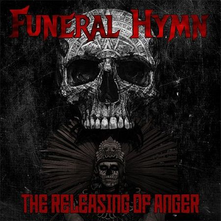Funeral Hymn - The Releasing Of Anger (2017)