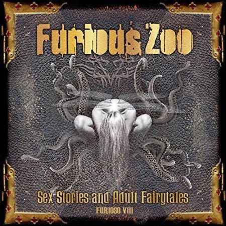 Furious Zoo - Sex Stories And Adult Fairy Tales / Furioso VIII (2016) 320 kbps