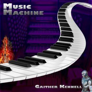 Gaither Kennell - Music Machine (2017) 320 kbps