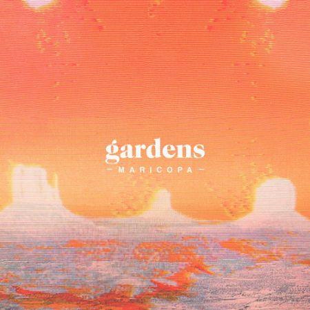 Gardens - Maricopa (2017) 320 kbps